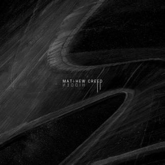 Matthew Creed - Hidden EP