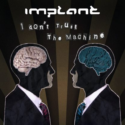 Implant - I Don't Trust The Machines EP