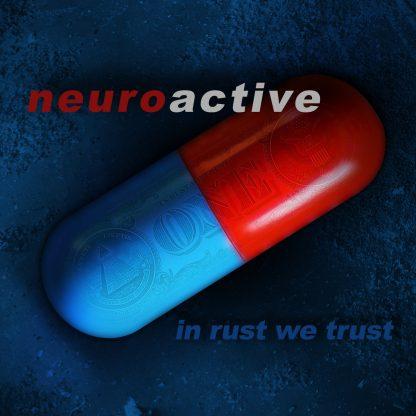 Neuroactive - In Rust We Trust EP