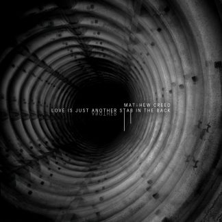 Matthew Creed - Love Is Just Another Stab In The Back EP