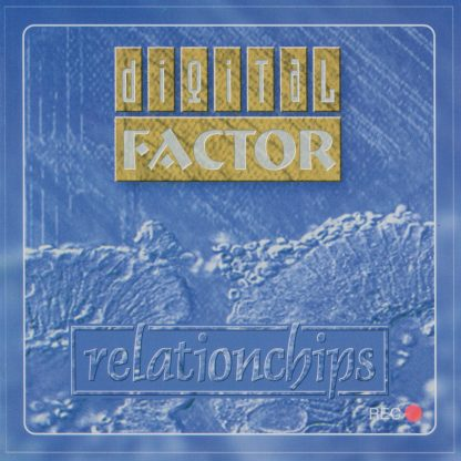 Digital Factor - Relationchips (Remastered)