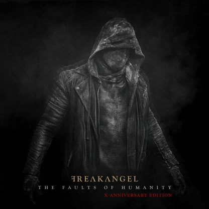 Freakangel - The Faults Of Humanity (X anniversary edition) EP