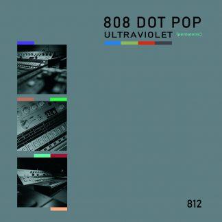808 Dot Pop - Ultraviolet (Pentatonic) EP