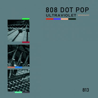 808 Dot Pop - Ultraviolet (Phototonic) EP