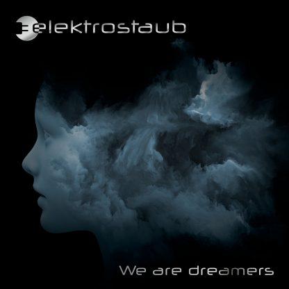 Elektrostaub - We Are Dreamers (feat. Patrik - Vanguard) EP